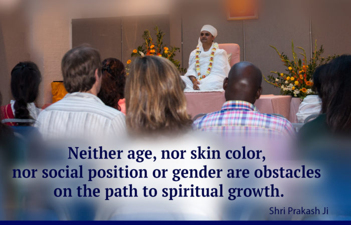 Neither age, nor skin color, nor social position or gender are obstacles on the path to spiritual growth.